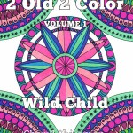 Too Old To Color? Join the Adult Coloring Book Craze!